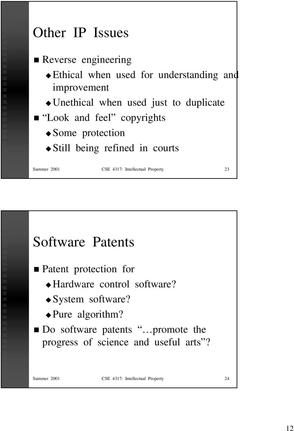 Property 23 Software Patents Patent protection for Hardware control software? System software? Pure algorithm?