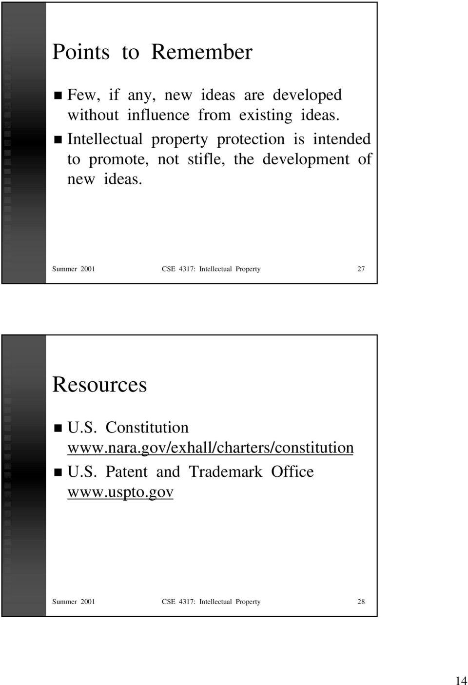 Summer 2001 CSE 4317: Intellectual Property 27 Resources U.S. Constitution www.nara.