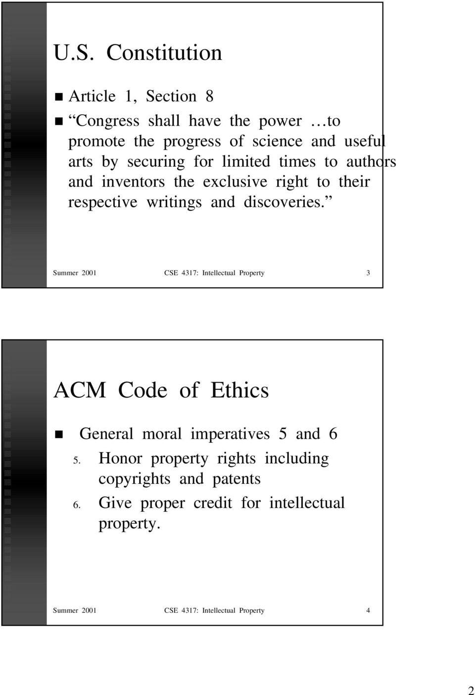 Summer 2001 CSE 4317: Intellectual Property 3 ACM Code of Ethics General moral imperatives 5 and 6 5.