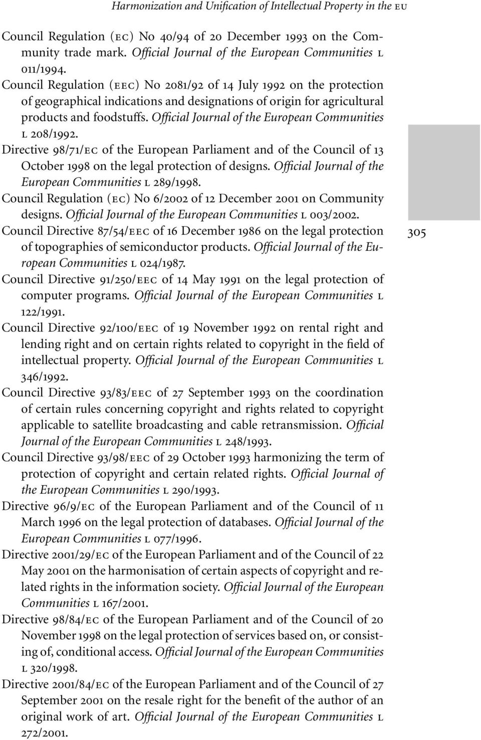 Council Regulation (EEC) No 2081/92 of 14 July 1992 on the protection of geographical indications and designations of origin for agricultural products and foodstuffs.