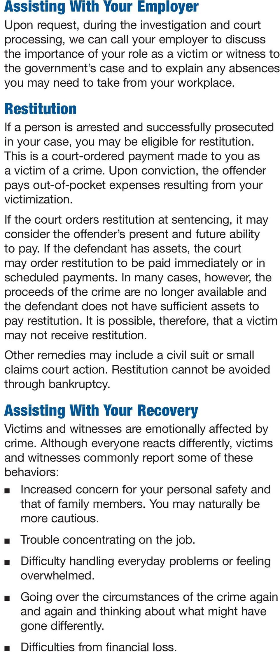 This is a court-ordered payment made to you as a victim of a crime. Upon conviction, the offender pays out-of-pocket expenses resulting from your victimization.