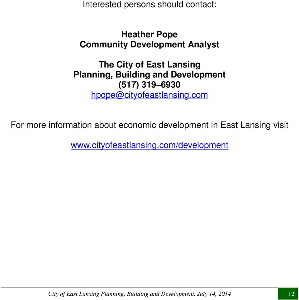 com For more information about economic development in East Lansing visit www.