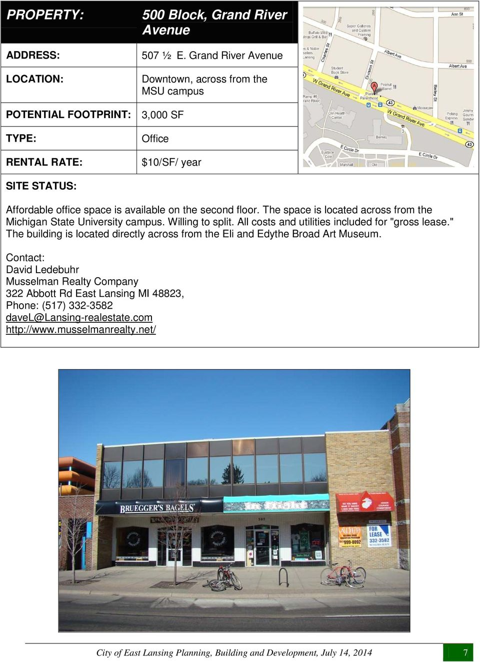 "The space is located across from the Michigan State University campus. Willing to split. All costs and utilities included for ""gross lease."