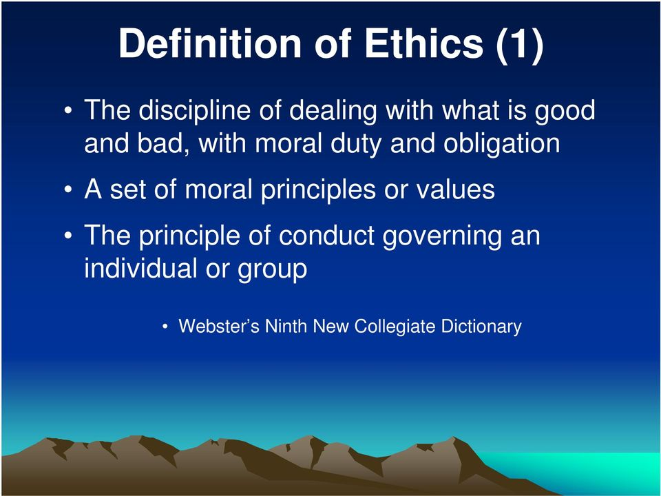 moral principles or values The principle of conduct