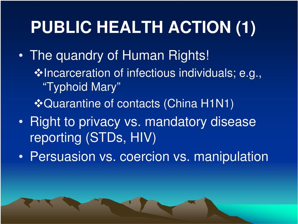 , Typhoid Mary Quarantine of contacts (China H1N1) Right to