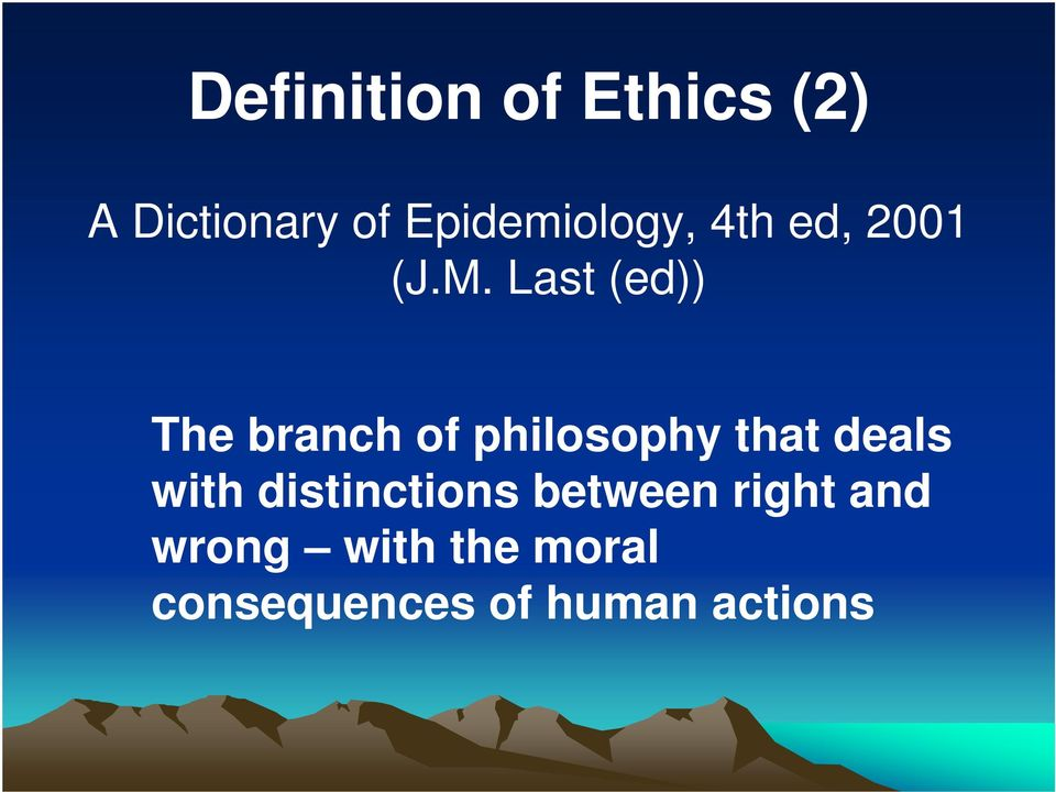 Last (ed)) The branch of philosophy that deals with