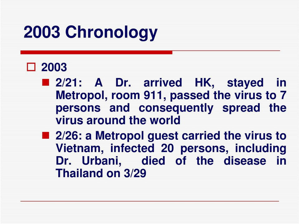 and consequently spread the virus around the world 2/26: a Metropol