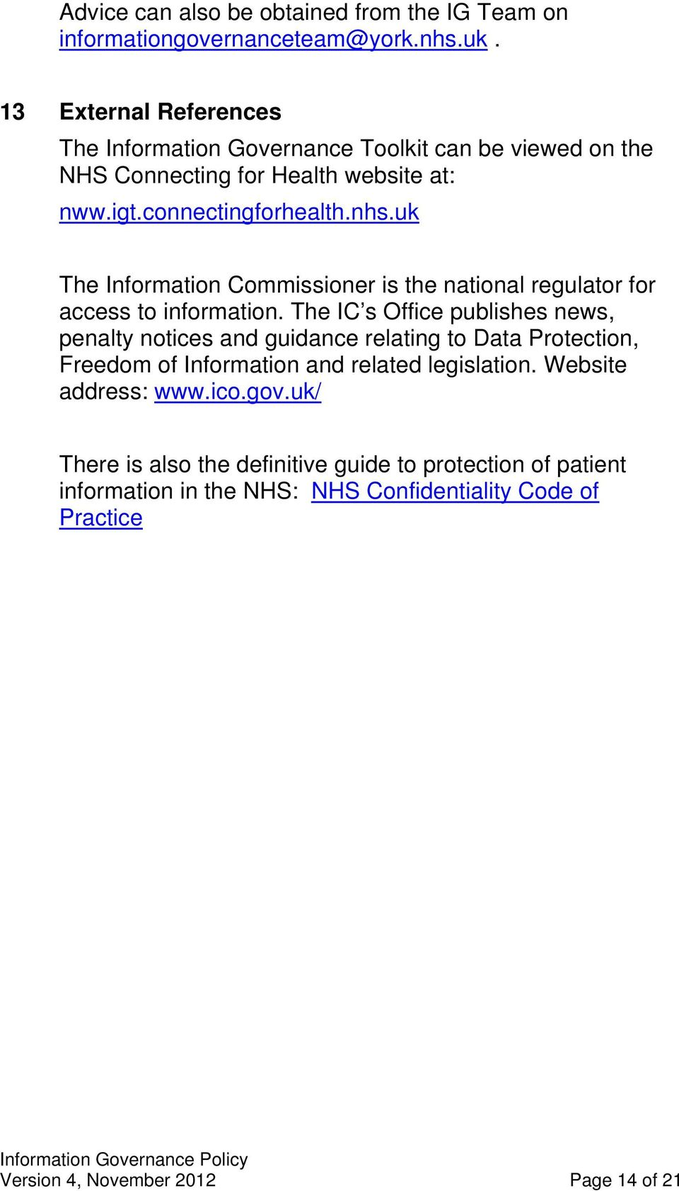 uk The Information Commissioner is the national regulator for access to information.