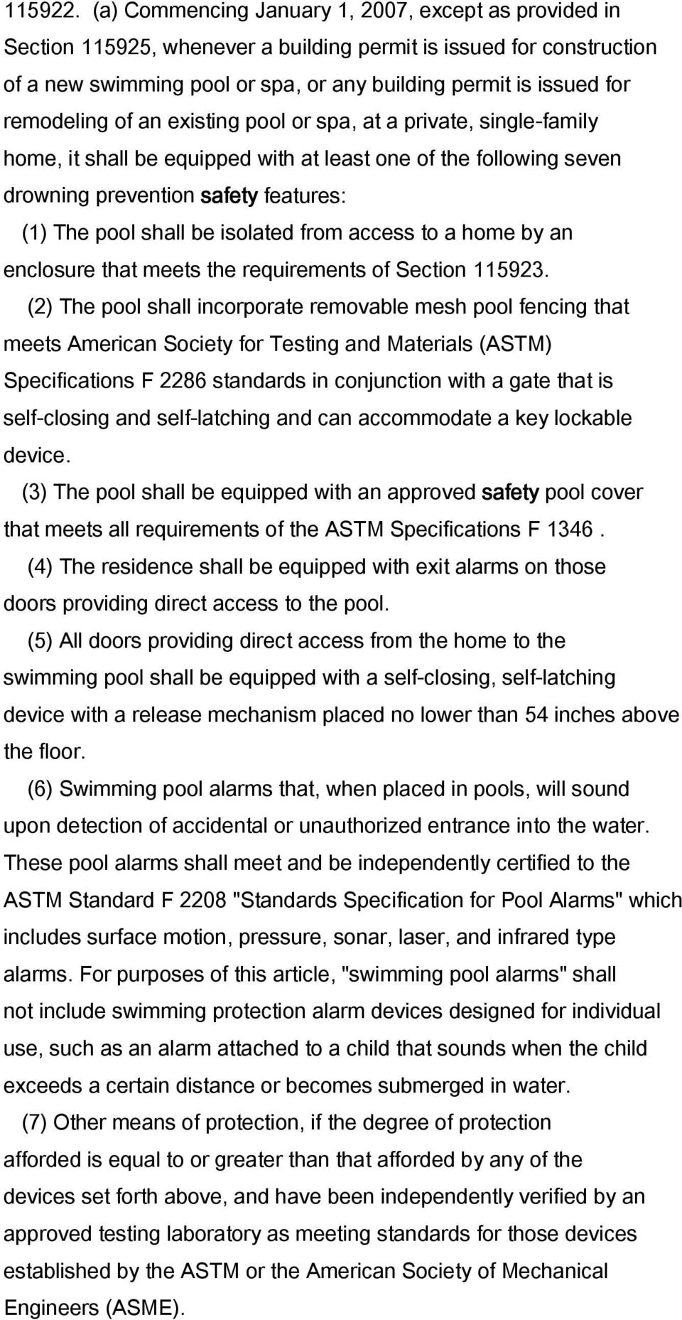 remodeling of an existing pool or spa, at a private, single-family home, it shall be equipped with at least one of the following seven drowning prevention safety features: (1) The pool shall be