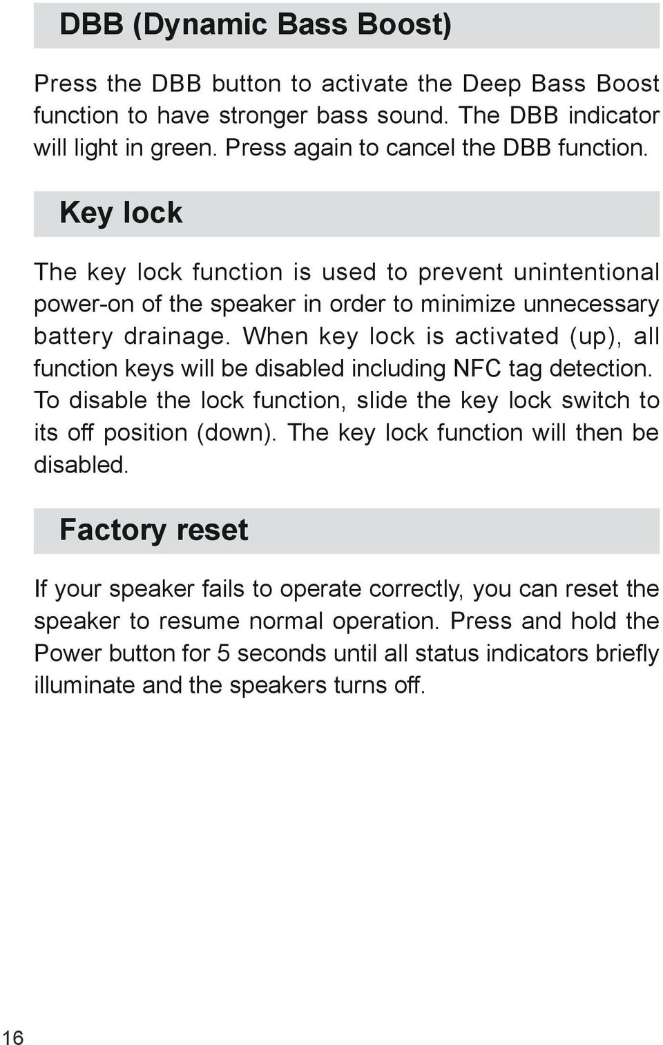 When key lock is activated (up), all function keys will be disabled including NFC tag detection. To disable the lock function, slide the key lock switch to its off position (down).
