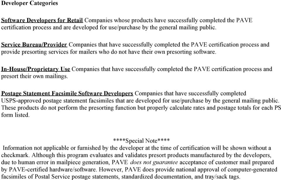 In-House/Proprietary Use Companies that have successfully completed the PAVE certification process and presort their own mailings.