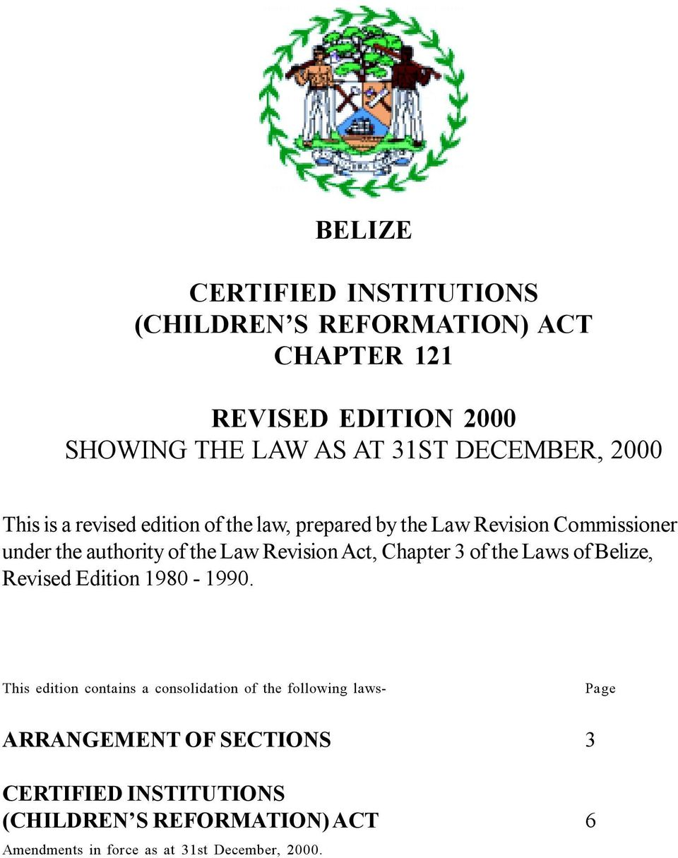 Revision Act, Chapter 3 of the Laws of Belize, Revised Edition 1980-1990.