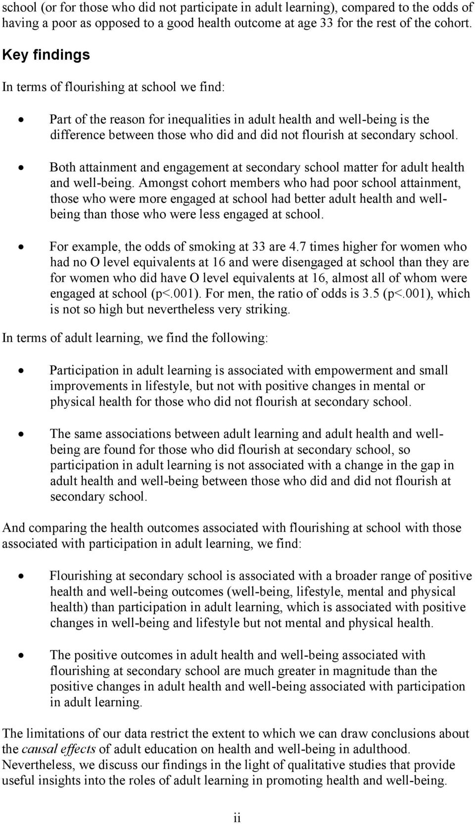 school. Both attainment and engagement at secondary school matter for adult health and well-being.