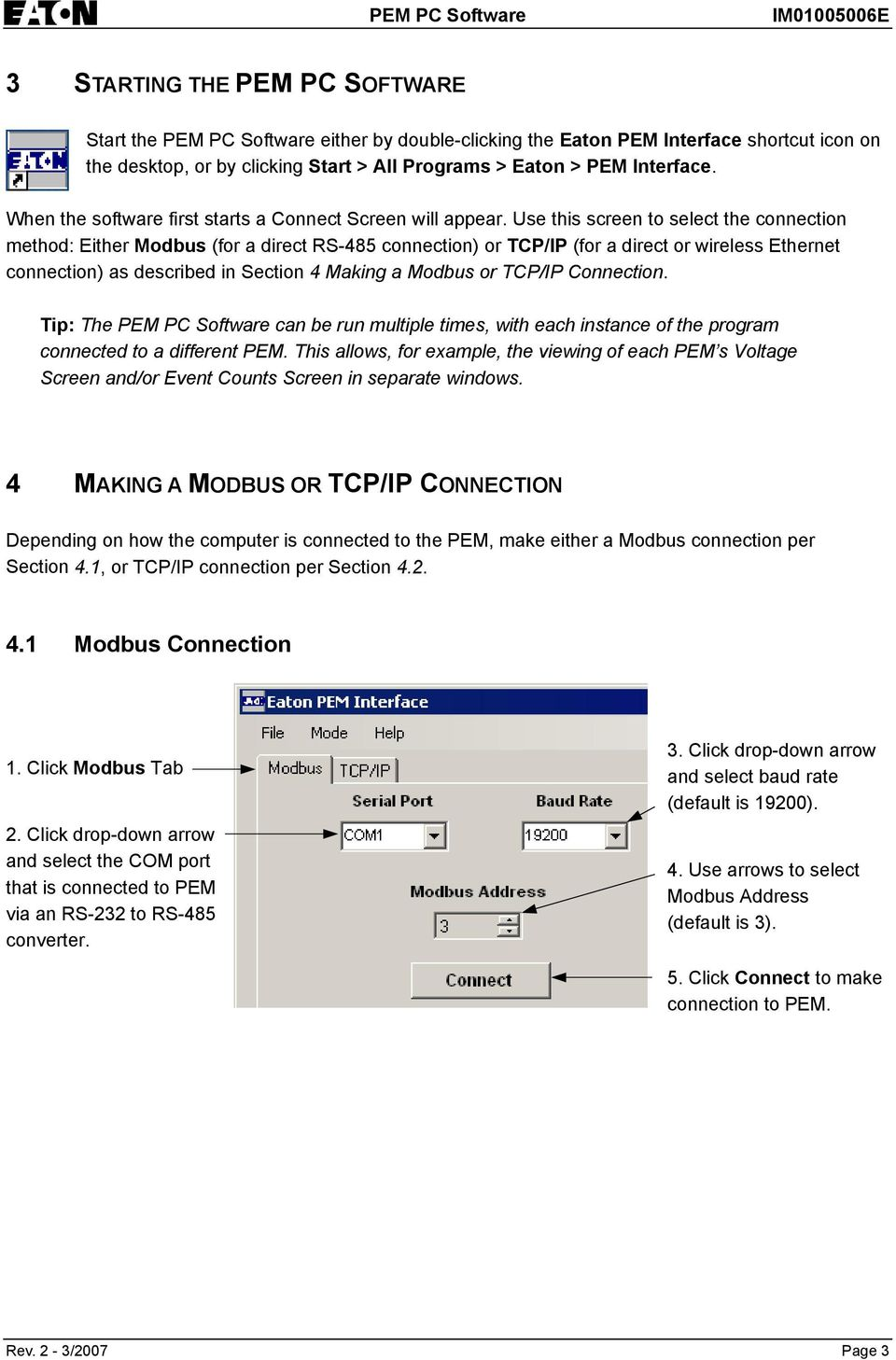 Use this screen to select the connection method: Either Modbus (for a direct RS-485 connection) or TCP/IP (for a direct or wireless Ethernet connection) as described in Section 4 Making a Modbus or