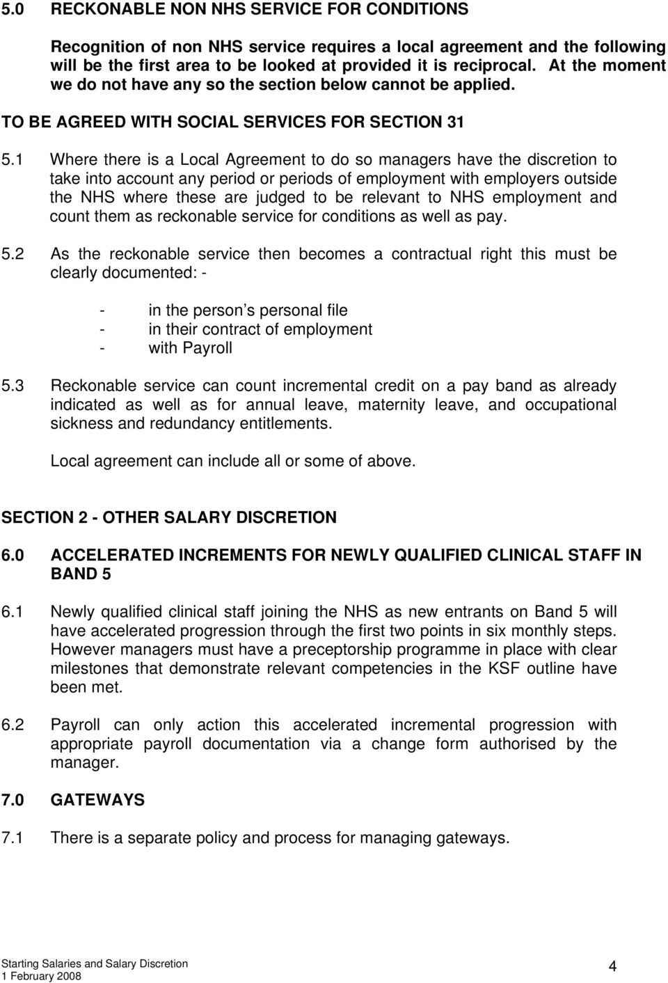 1 Where there is a Local Agreement to do so managers have the discretion to take into account any period or periods of employment with employers outside the NHS where these are judged to be relevant