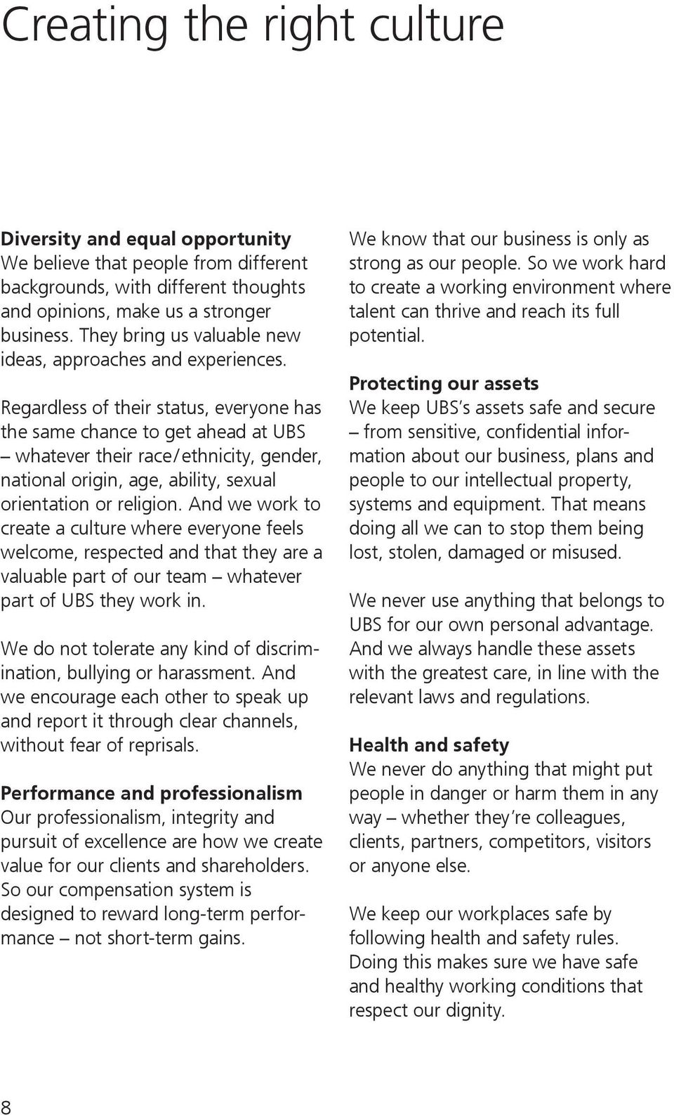 Regardless of their status, everyone has the same chance to get ahead at UBS whatever their race / ethnicity, gender, national origin, age, ability, sexual orientation or religion.