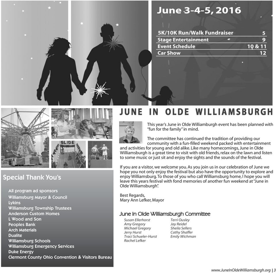 Like many homecomings, June in Olde Williamsburgh is a great time to visit with old friends, relax on the lawn and listen to some music or just sit and enjoy the sights and the sounds of the festival.