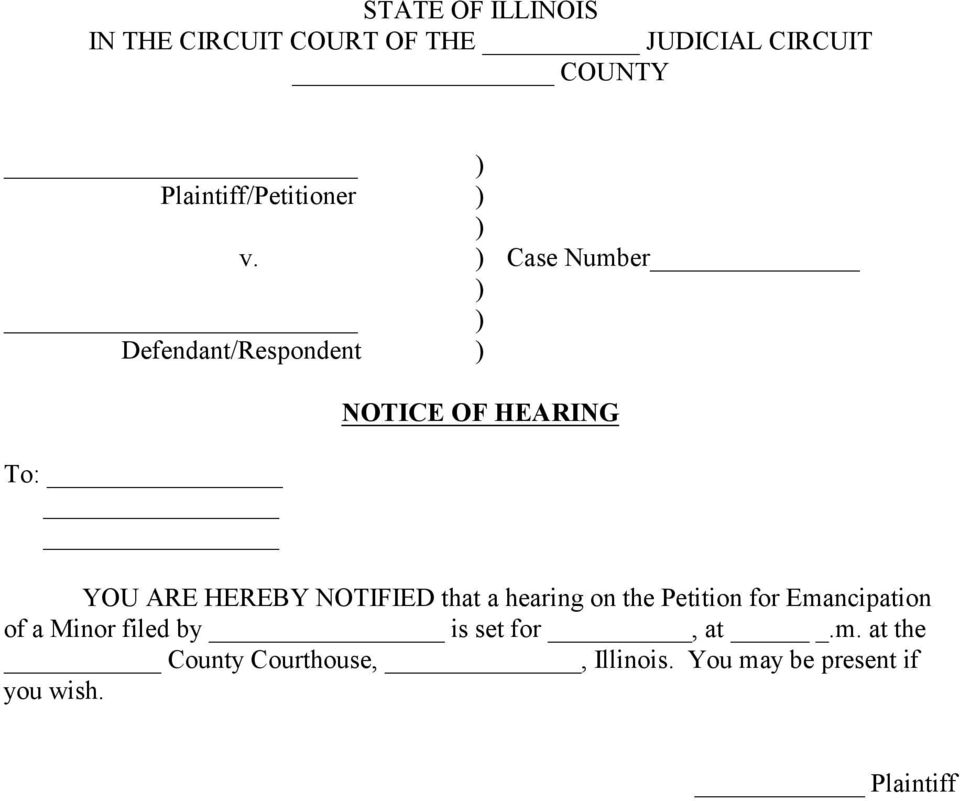 Case Number Defendant/Respondent To: NOTICE OF HEARING YOU ARE HEREBY NOTIFIED that