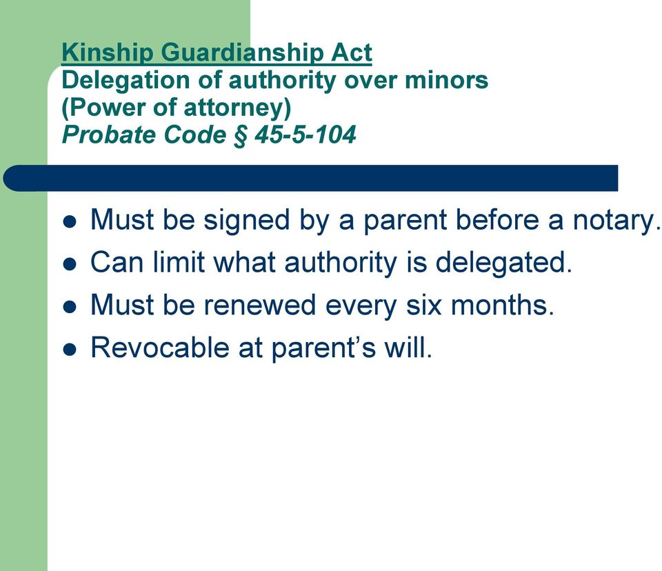 parent before a notary. Can limit what authority is delegated.