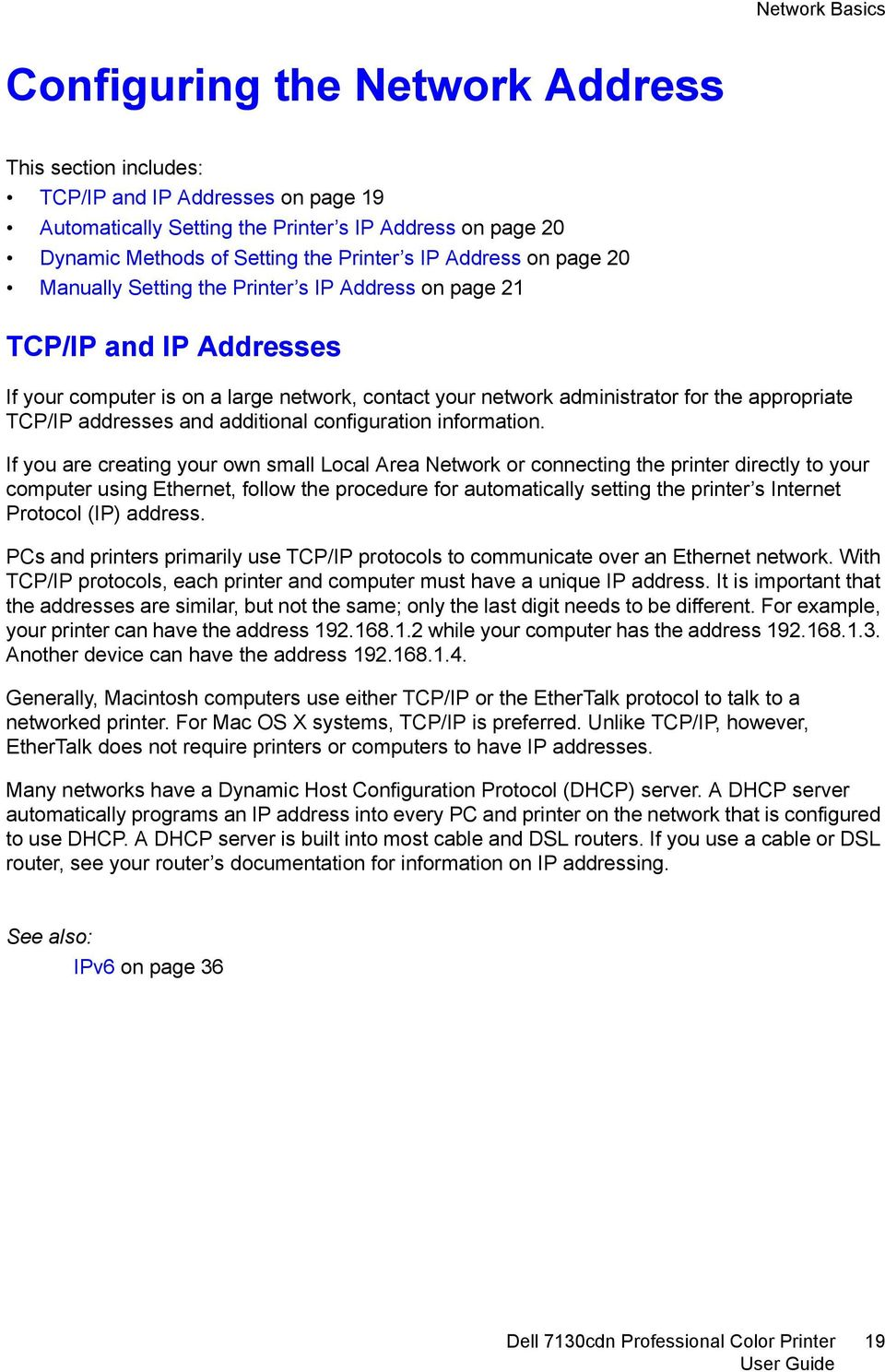 appropriate TCP/IP addresses and additional configuration information.