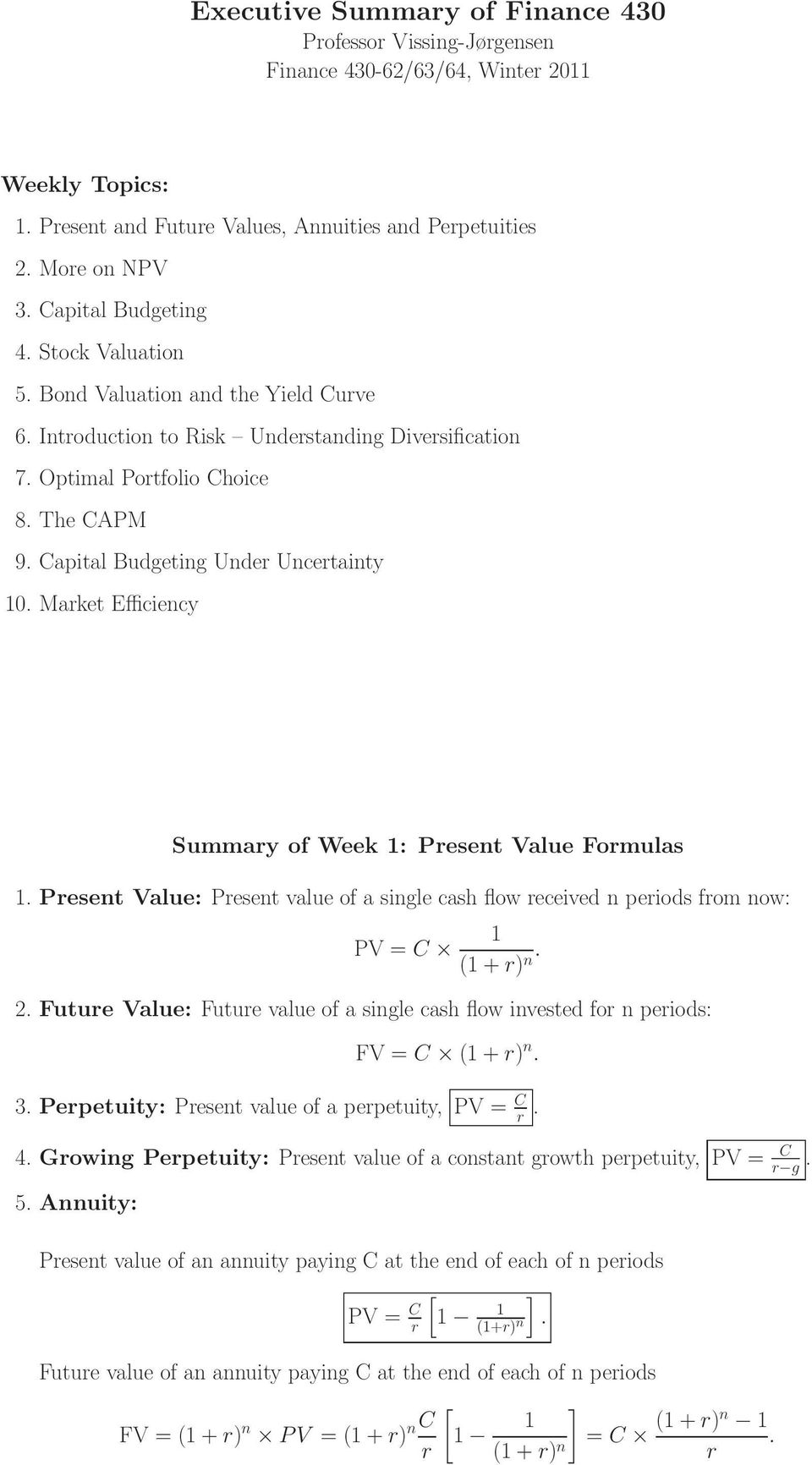 Capital Budgeting Under Uncertainty 10. Market Efficiency Summary of Week 1: Present Value Formulas 1.