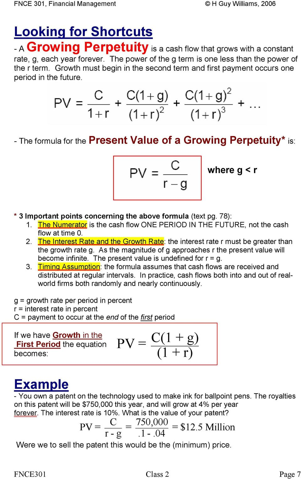 - The formula for the Present Value of a Growing Perpetuity* is: where g < r * 3 Important points concerning the above formula (text pg. 78): 1.