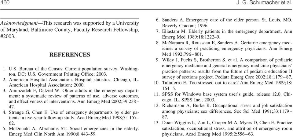 Aminzadeh F, Dalziel W. Older adults in the emergency department: a systematic review of patterns of use, adverse outcomes, and effectiveness of interventions. Ann Emerg Med 2002;39:238 47