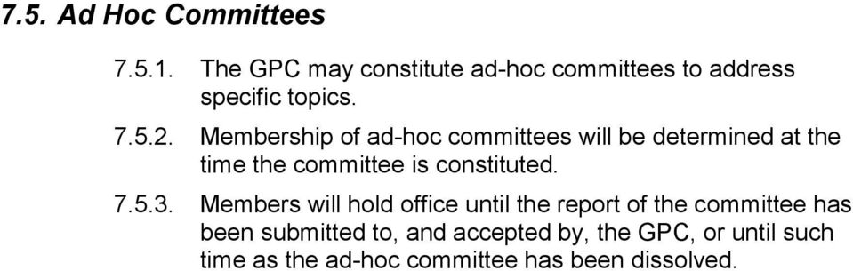 Membership of ad-hoc committees will be determined at the time the committee is constituted.