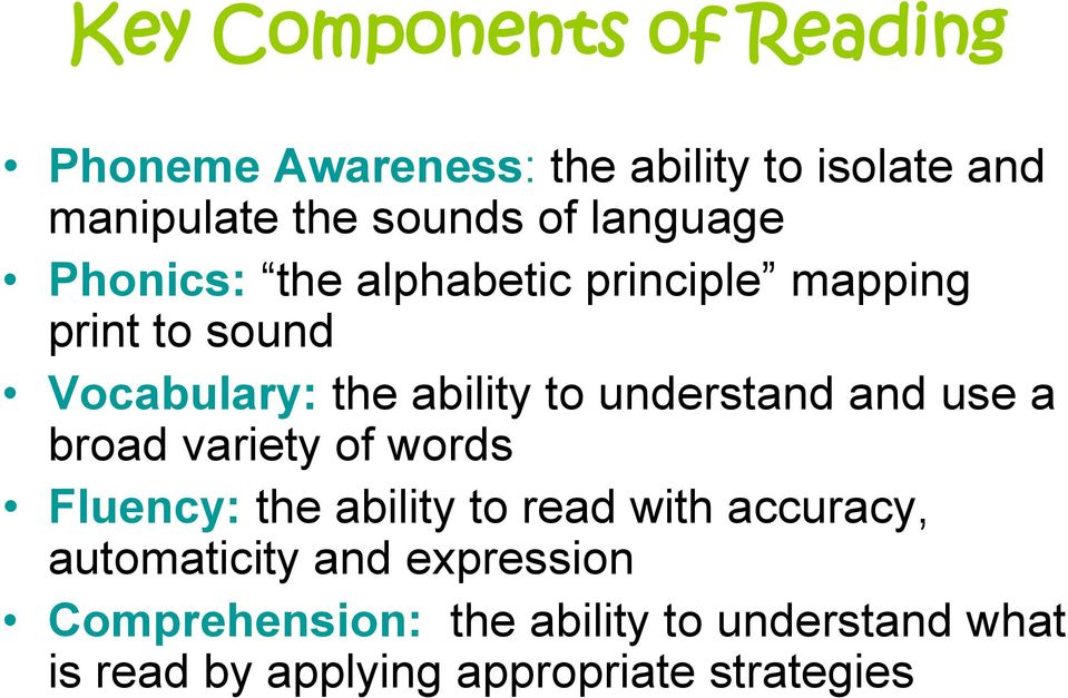 understand and use a broad variety of words Fluency: the ability to read with accuracy,