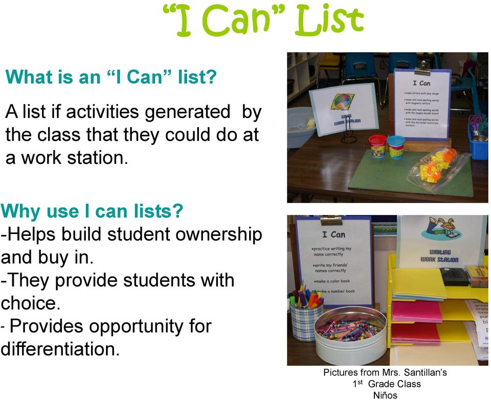 station. Why use I can lists? -Helps build student ownership and buy in.
