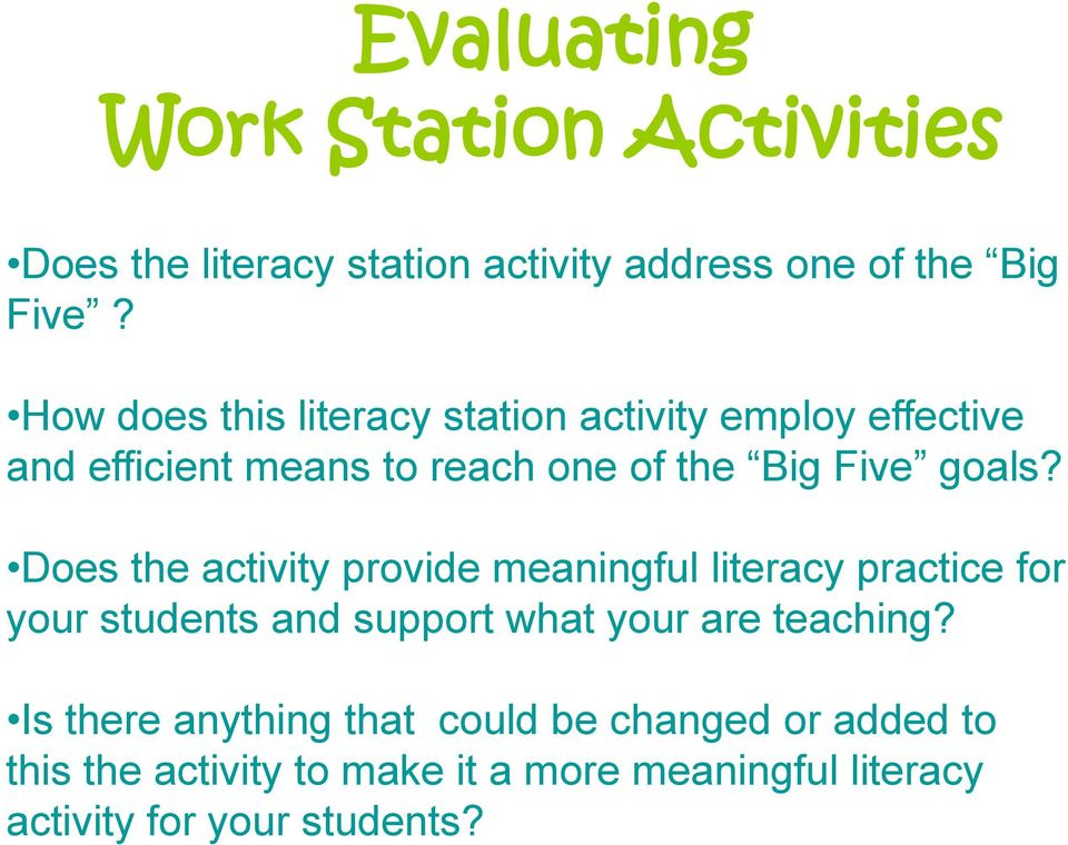 Does the activity provide meaningful literacy practice for your students and support what your are teaching?