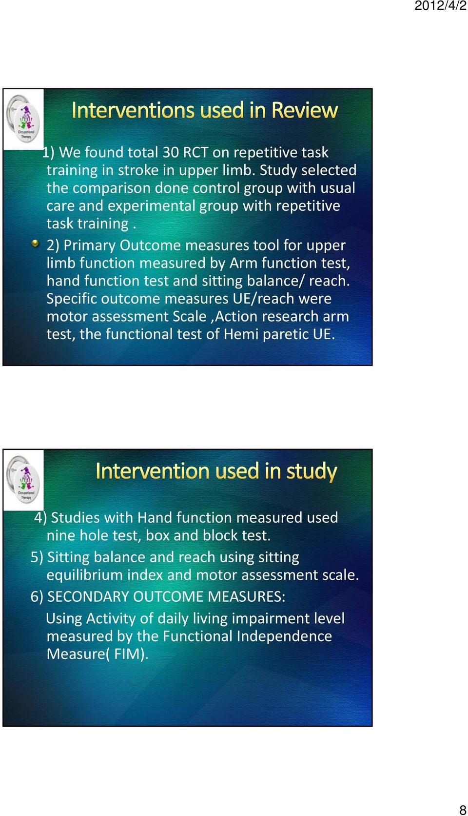 2) Primary Outcome measures tool for upper limb function measured by Arm function test, hand function test and sitting balance/ reach.