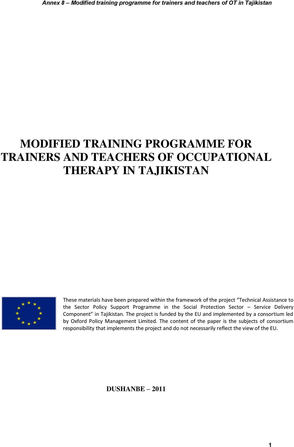 Component in Tajikistan. The project is funded by the EU and implemented by a consortium led by Oxford Policy Management Limited.