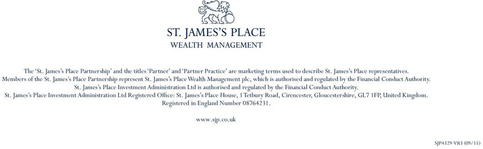 the James s St. James s place Place partnership Partnership represent St. St. James s place Place Wealth management Management plc, which is is authorised and and regulated by by the the Financial Financial Conduct conduct Authority.