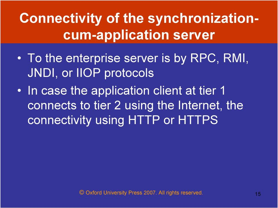 application client at tier 1 connects to tier 2 using the Internet, the