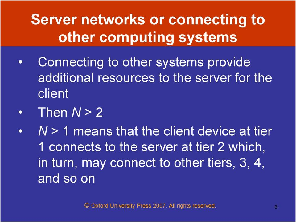the client device at tier 1 connects to the server at tier 2 which, in turn, may