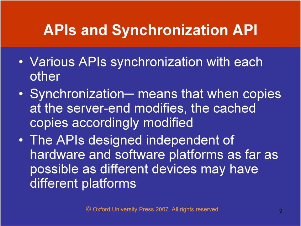 The APIs designed independent of hardware and software platforms as far as possible as