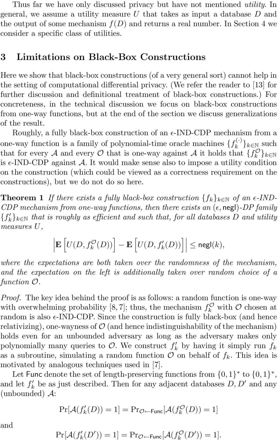 3 Limitations on Black-Box Constructions Here we show that black-box constructions (of a very general sort) cannot help in the setting of computational differential privacy.