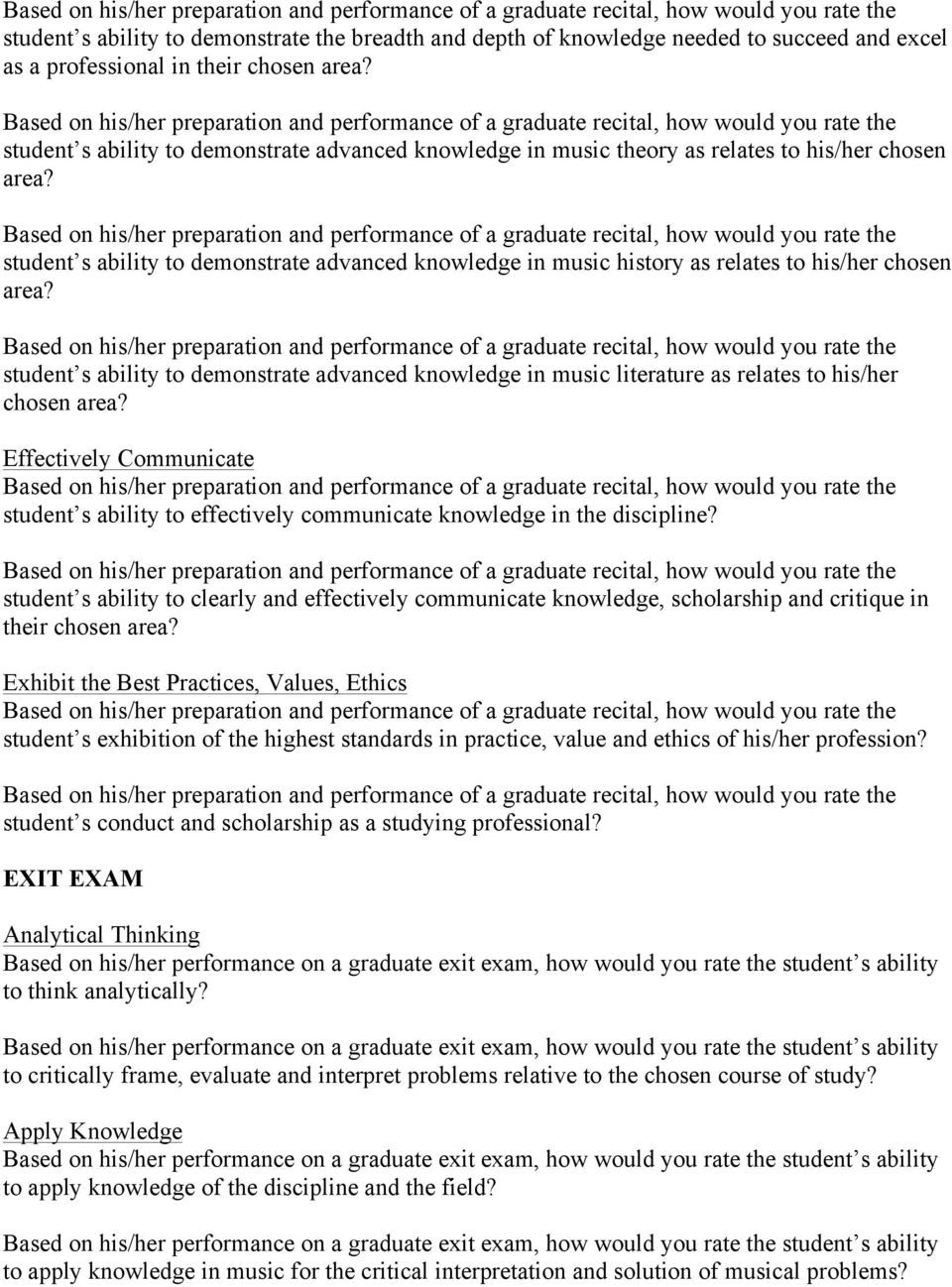 Based on his/her preparation and performance of a graduate recital, how would you rate the student s ability to demonstrate advanced knowledge in music theory as relates to his/her chosen area?
