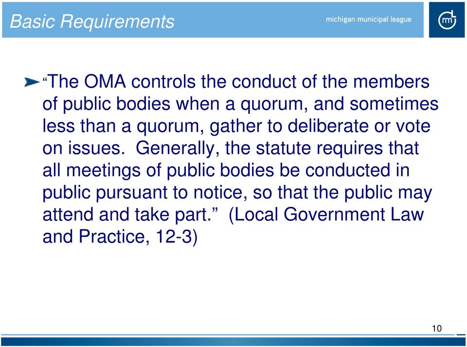 Generally, the statute requires that all meetings of public bodies be conducted in public