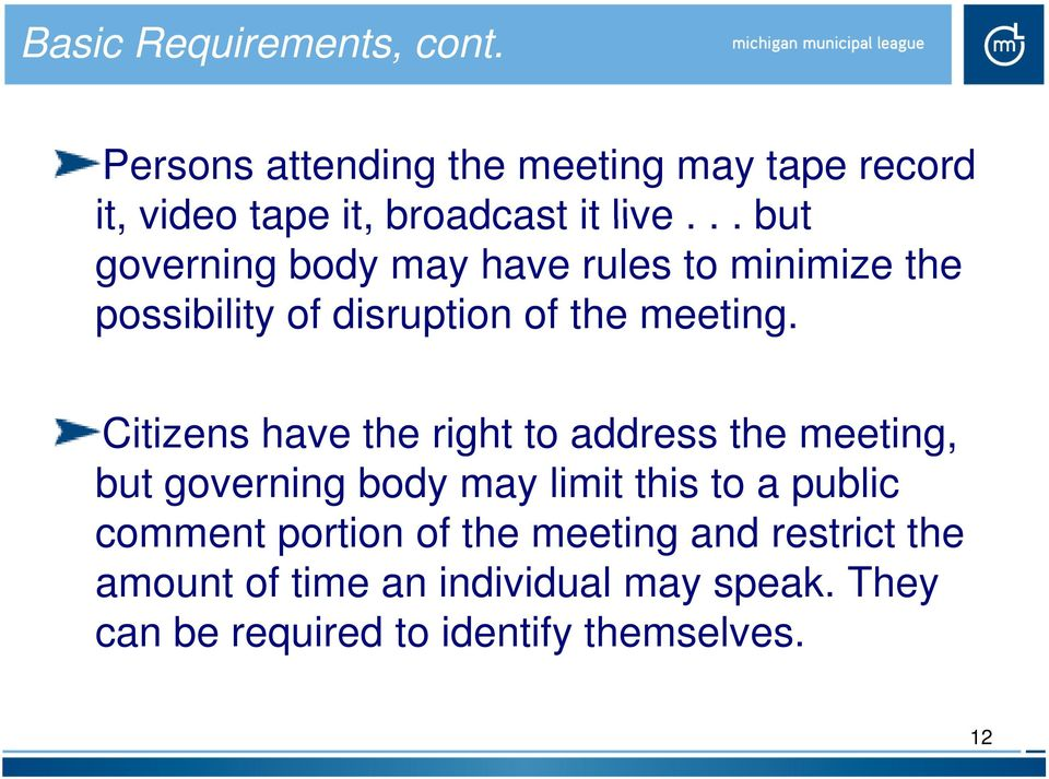 Citizens have the right to address the meeting, but governing body may limit this to a public comment