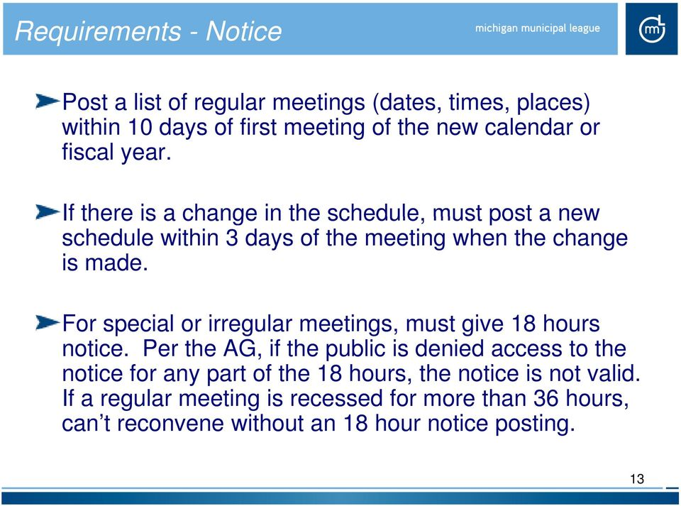 For special or irregular meetings, must give 18 hours notice.