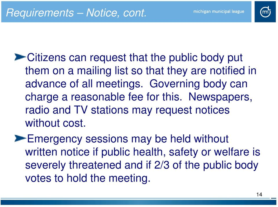 all meetings. Governing body can charge a reasonable fee for this.