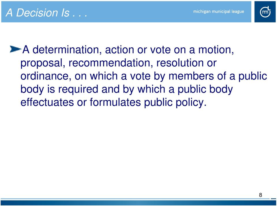 recommendation, resolution or ordinance, on which a vote by