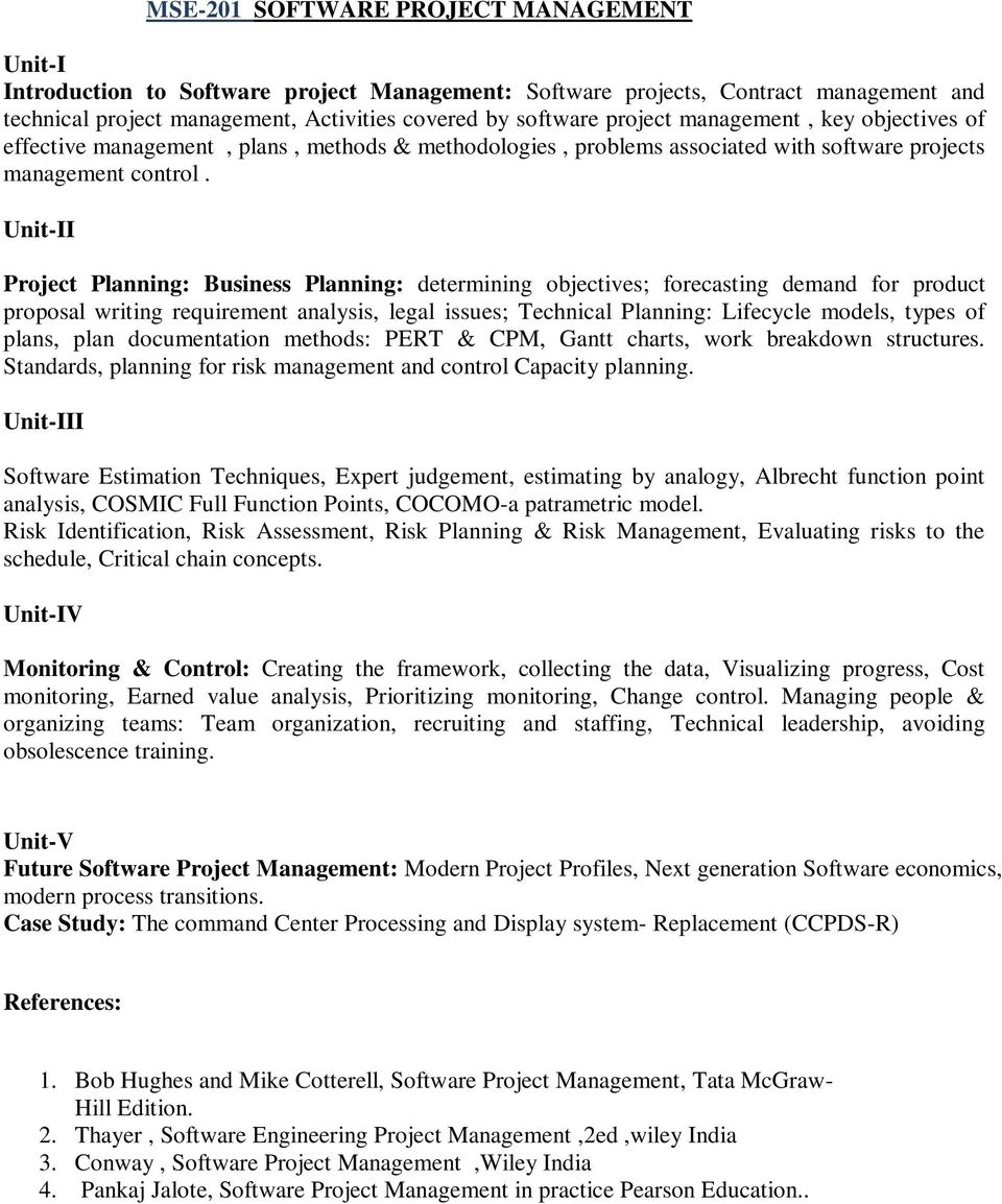 Unit-II Project Planning: Business Planning: determining objectives; forecasting demand for product proposal writing requirement analysis, legal issues; Technical Planning: Lifecycle models, types of