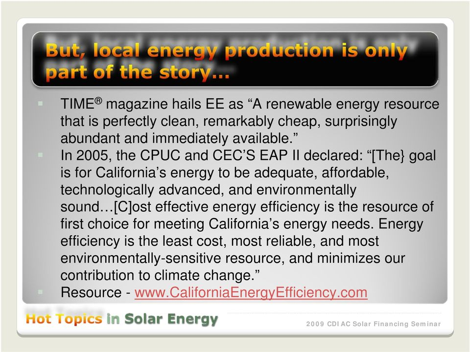 environmentally sound [C]ost effective energy efficiency is the resource of first choice for meeting California s energy needs.