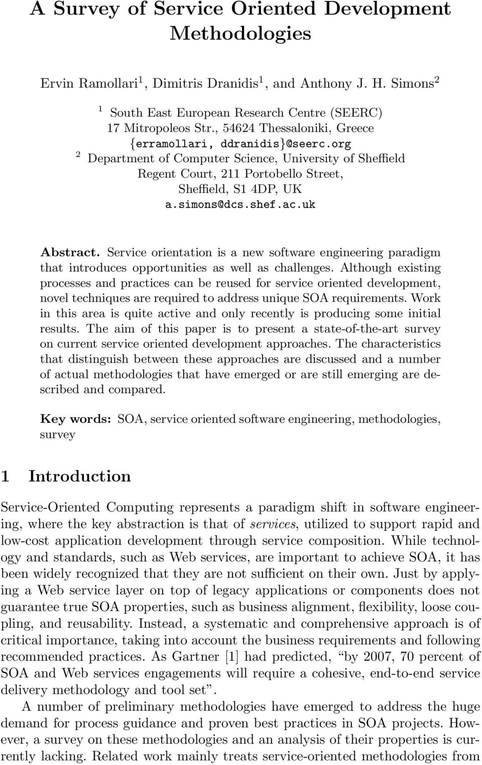 ac.uk Abstract. Service orientation is a new software engineering paradigm that introduces opportunities as well as challenges.