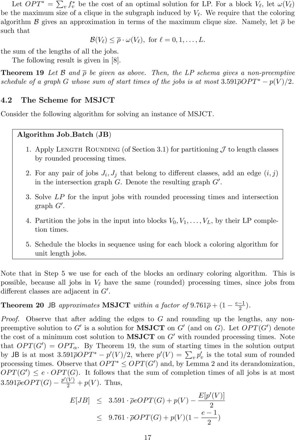 the sum of the lengths of all the jobs. The following result is given in [8]. Theorem 19 Let B and ρ be given as above.
