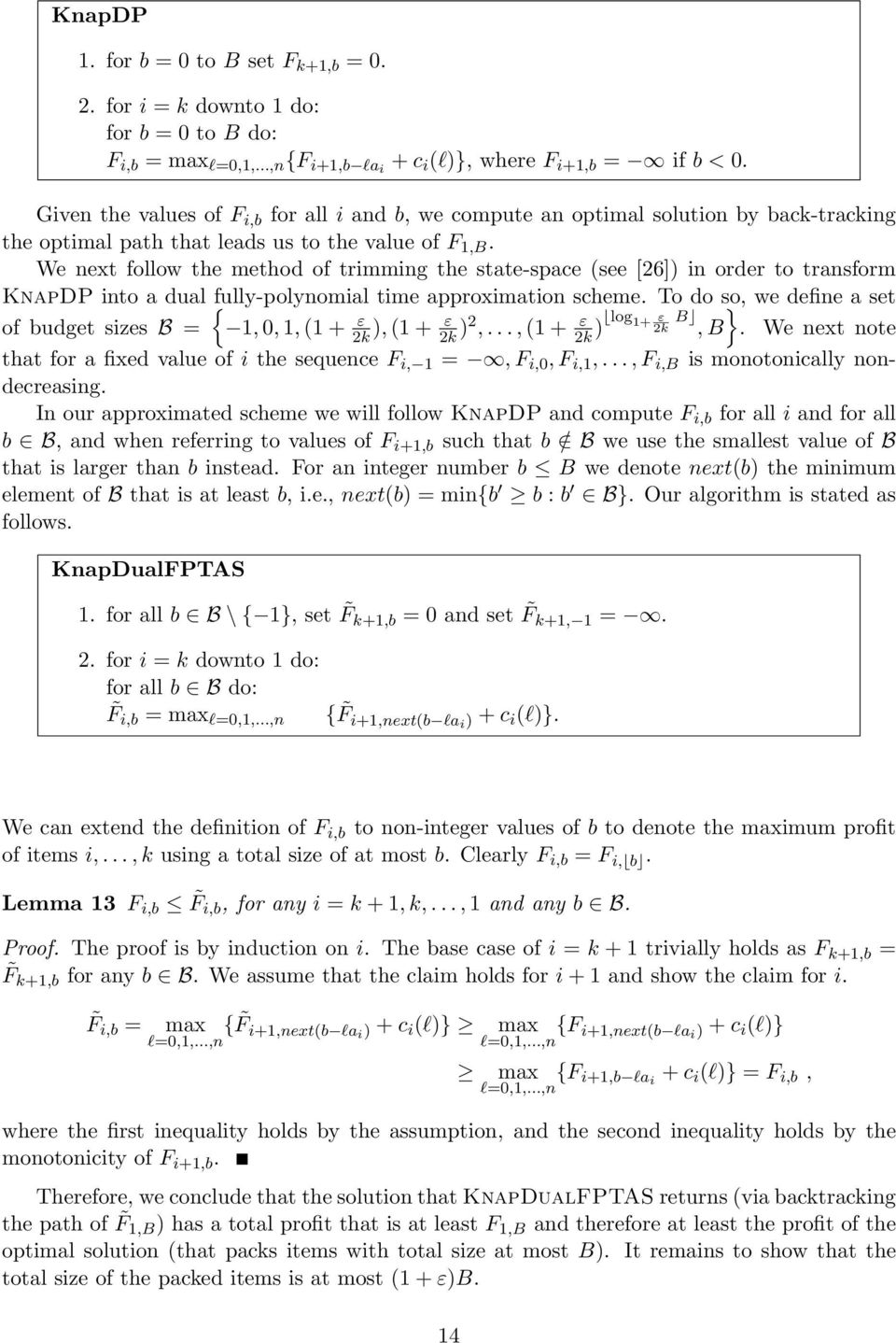 We next follow the method of trimming the state-space (see [6]) in order to transform KnapDP into a dual fully-polynomial time approximation scheme.