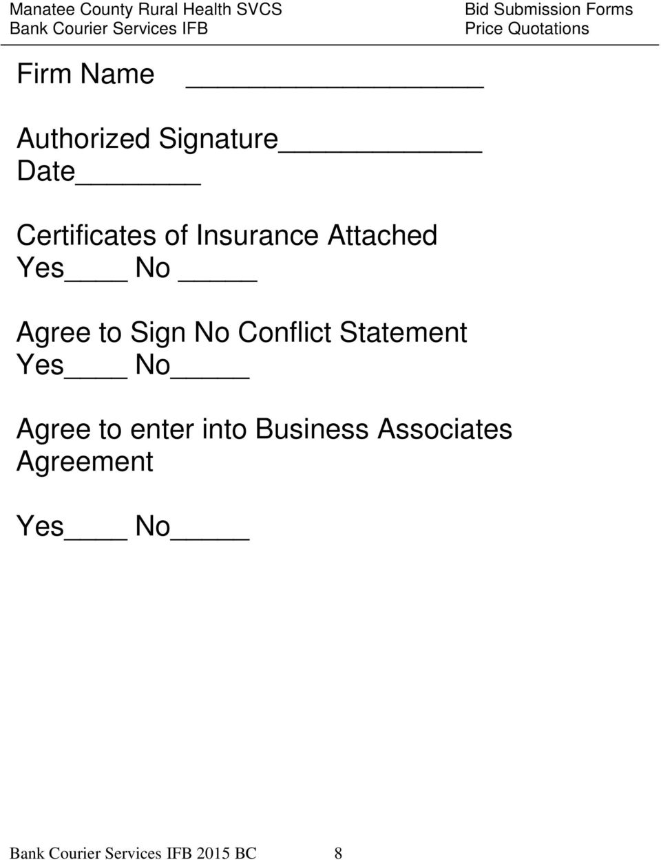 Insurance Attached Yes No Agree to Sign No Conflict Statement Yes No Agree to